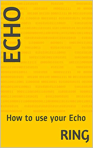 Echo: How to use your Echo (English Edition)