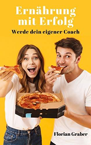 Ernährung mit Erfolg: Werde dein eigener Coach