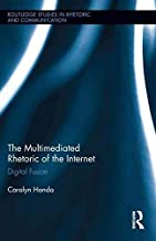 [(The Multimediated Rhetoric of the Internet : Digital Fusion)] [By (author) Carolyn Handa] published on (February, 2014)