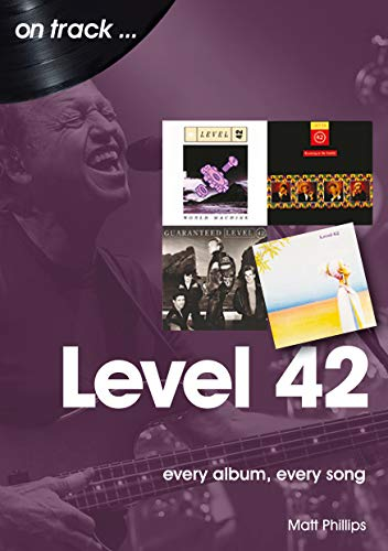 Level 42: Every Album, Every Song (On Track)