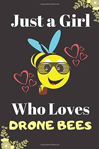 Just A Girl Who Loves Drone Bees Notebook: Blank Lined Journal for bee lovers , funny insect gifts