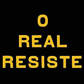O Real Resiste