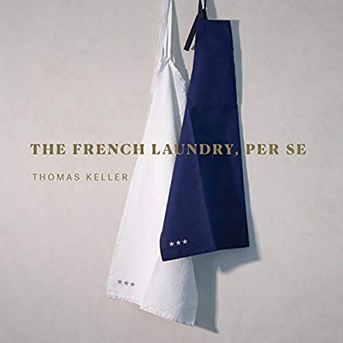 Compare Textbook Prices for The French Laundry, Per Se The Thomas Keller Library  ISBN 9781579658496 by Keller, Thomas