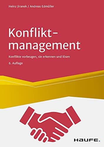 Konfliktmanagement: Konflikten vorbeugen, sie erkennen und lösen (Haufe Fachbuch 1365)