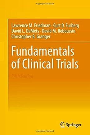 Fundamentals of Clinical Trials by Lawrence M. Friedman Curt D. Furberg David L. DeMets David M. Reboussin Christopher B. Granger(2015-08-30)
