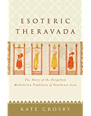Esoteric Theravada: The Story of the Forgotten Meditation Tradition of Southeast Asia