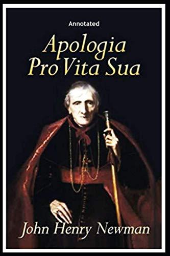 Apologia Pro Vita Sua - Annotated