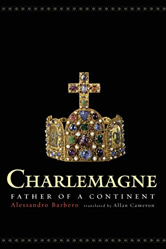 Charlemagne: Father of a Continent