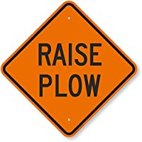 Raise Plow、高耐久アルミニウムサイン、80ミル、18×18インチ