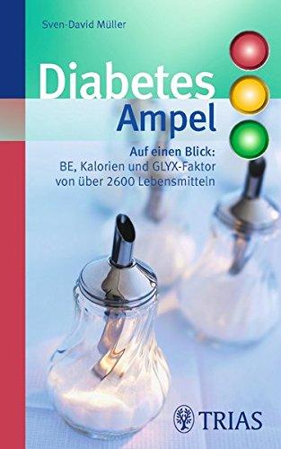 Diabetes-Ampel: BE, Kalorien und GLYX-Faktor von über 2600 Lebensmitteln (REIHE, Ampeln)