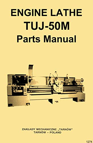 TUJ-50M Tarnow, Polamco, Toolmex, Famot, AFM Metal Lathe Parts & Wiring Diagrams Manual
