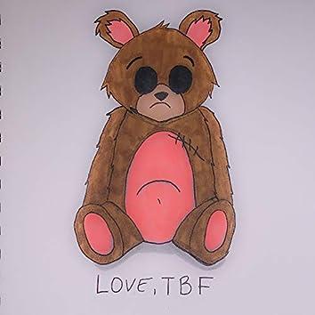 Love, TBF