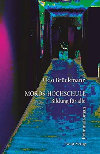 Mords-Hochschule: Bildung für alle. Kriminalroman
