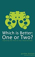 Which is Better: One or Two - Improving the Vision of Your Small Business
