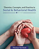 Theories, Concepts, and Practice in Social and Behavioral Health