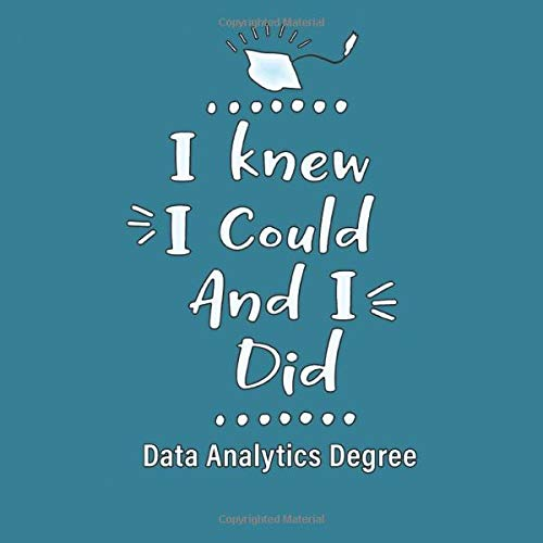 I Knew I Could And I Did Data Analytics Degree: Guest Book For Graduation Celebrations