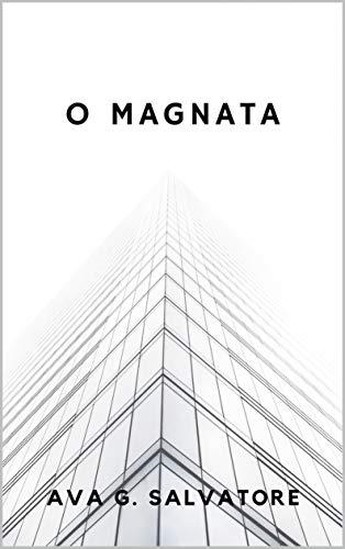 O MAGNATA: Novela Romântica (Trilogia Wood Livro 1)