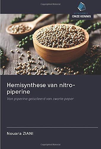 Hemisynthese van nitro-piperine: Van piperine geïsoleerd van zwarte peper