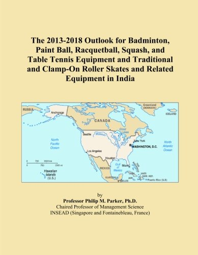 The 2013-2018 Outlook for Badmin...