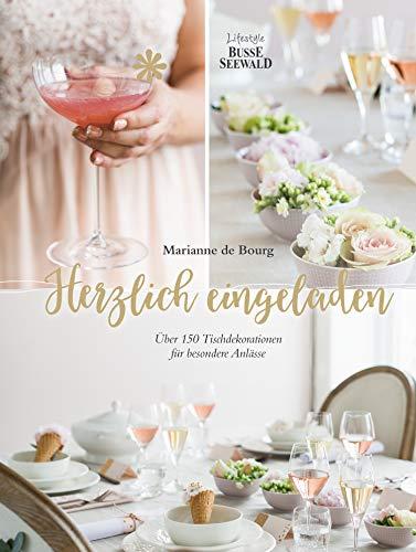 Herzlich eingeladen: Über 150 Tischdekorationen für besondere Anlässe