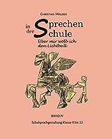 Sprechen in der Schule: Klasse 9-12: Dichtung in der Oberstufe, Hoelderlins Weg, Lyrik im 20. Jahrhundert