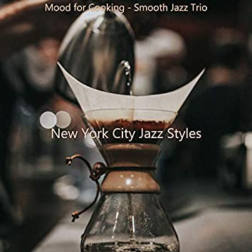 Mood for Cooking - Smooth Jazz Trio