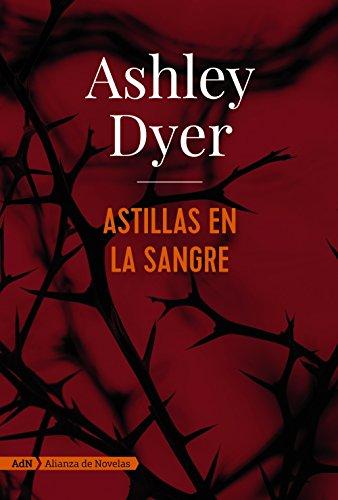 Astillas en la sangre (AdN) (Adn Alianza De Novelas)