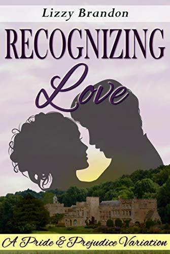 Recognizing Love: A Pride and Prejudice Variation by [Lizzy Brandon]