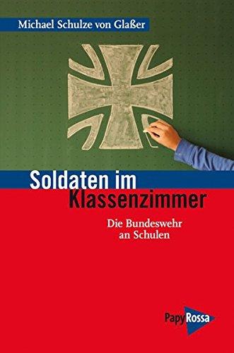 Soldaten im Klassenzimmer: Die Bundeswehr an Schulen