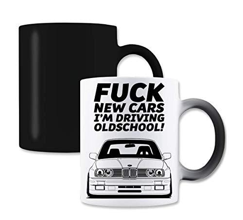 Fuck New Cars I'm Driving Oldschool E30 Magische Farbe die Tee-Kaffeetasse ändert