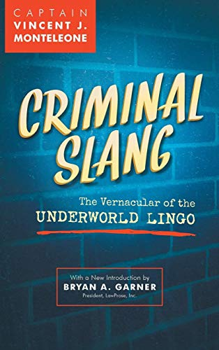Download Criminal Slang: The Vernacular of the Underground Lingo 1584773006