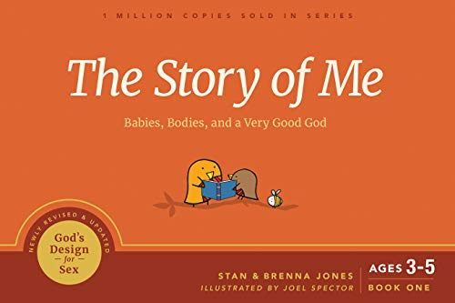 The Story of Me: Babies, Bodies, and a Very Good God (God's Design for Sex)