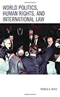 World Politics, Human Rights, and International Law