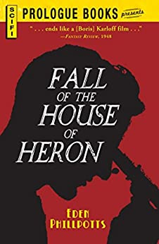 The Fall of the House of Heron (Prologue Science Fiction) by [Eden Phillpotts]