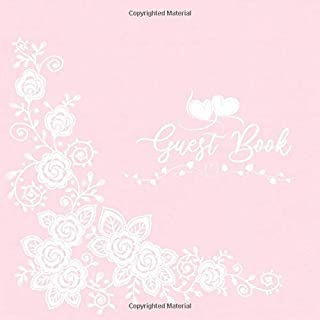 Guest Book: Guestbook weddings, birthday, retirement, party, baptism, baby shower   flowers white and pink   100 pages   8.25