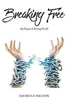 Breaking Free: My Purpose Is Waiting On Me