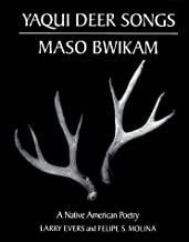 By Larry Evers Yaqui Deer Songs/Maso Bwikam: A Native American Poetry (Sun Tracks) [Paperback]