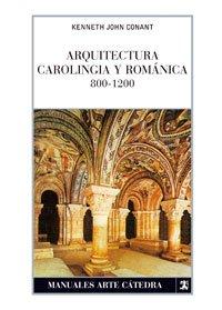 Arquitectura carolingia y romanica 800-1200/ Carolingia and Romanian Architecture 800-1200