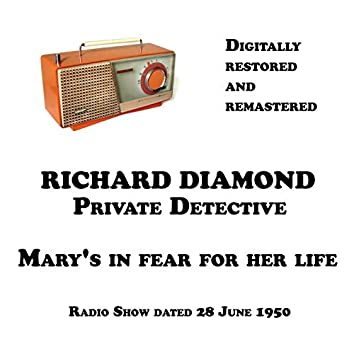 Richard Diamond, Private Detective, Mary's in fear for her life