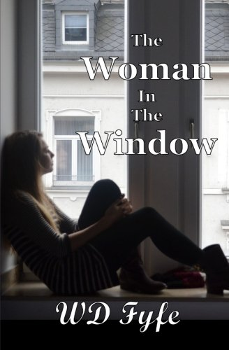 The Woman In The Window: A Collection of Short Stories