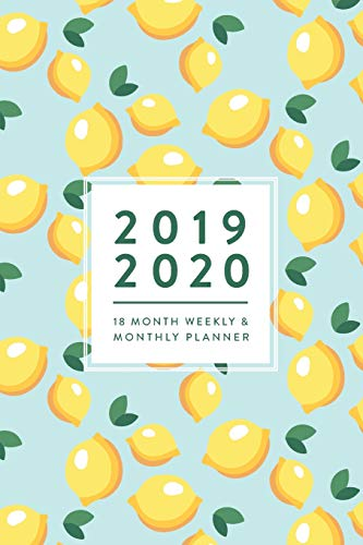 2019 2020, 18 Month Weekly & Monthly Planner: Blue Lemons, January 2019 - June 2020 (2019 2020 18-Month Daily Weekly Monthly Planner, Organizer, Agenda and Calendar)