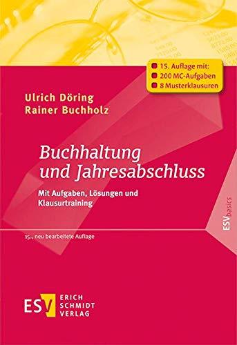 Buchhaltung und Jahresabschluss: Mit Aufgaben, Lösungen und Klausurtraining (ESVbasics)
