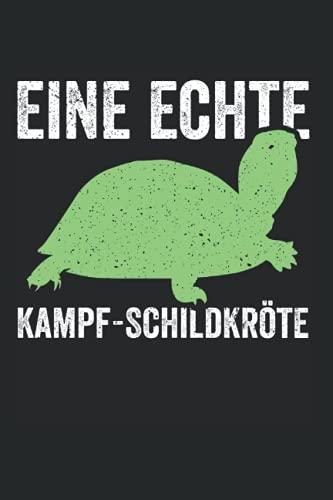 Eine Echte Kampf-Schildkröte: Schildkröten Notizbuch Tagebuch Liniert 6X9 Zoll Notizheft Planer Geschenk