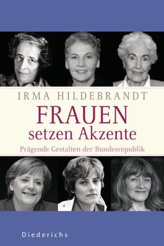 Frauen setzen Akzente: Prägende Gestalten der Bundesrepublik
