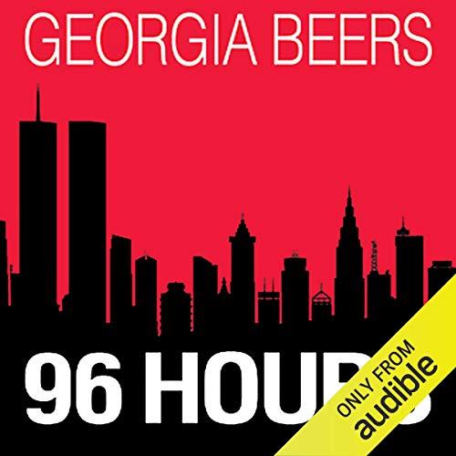 96 Hours Audiobook By Georgia Beers cover art