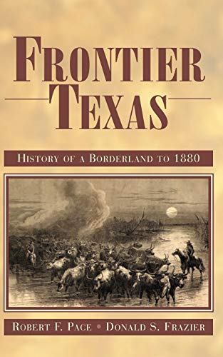 Frontier Texas: History of a Borderland to 1880
