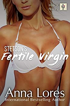 Stetson's Fertile Virgin (Milk and Honey Book 2) by [Anna Lores]