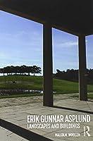 Erik Gunnar Asplund: Landscapes and Buildings