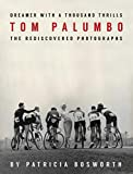 Image of Dreamer With a Thousand Thrills: The Rediscovered Photographs of Tom Palumbo