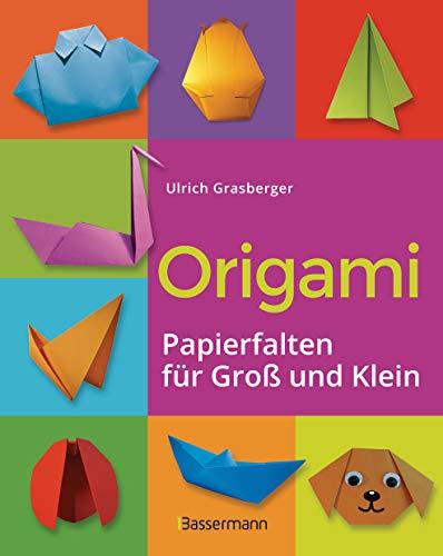 Origami. Papierfalten für Groß und Klein. Die einfachste Art zu Basteln. Tiere, Blumen, Papierflieger, Himmel & Hölle, Fingerpuppen u.v.m.: Einfache Anleitungen. Ideal für Kinder und Anfänger